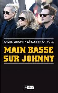 Stéphane Bouchet - Main basse sur Johnny.
