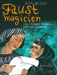 Stéphane Boudin-Lestienne et Florence Buttay - Faust magicien - Jean Hugo - Une lanterne magique chez les Noailles.