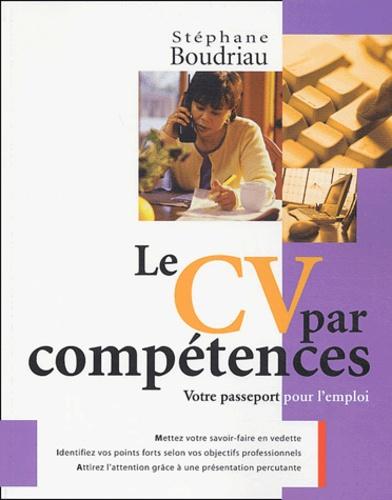 le cv par comp u00e9tences - votre passeport pour     st u00e9phane boudriau - decitre - livre