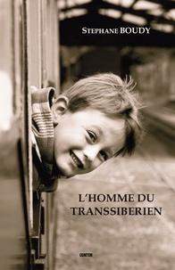 Stéphane Boudy - L'homme du transsiberien.