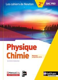 Stéphane Boulet et Pascale Baudin - Physique Chimie 2de Bac pro Les cahiers de Newton.