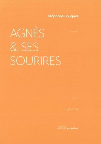 Stéphane Bouquet - Agnès et ses sourires.