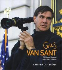 Stéphane Bouquet et Jean-Marc Lalanne - Gus van Sant.