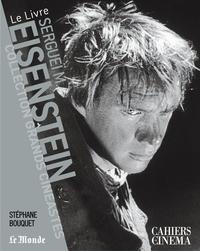 Stéphane Bouquet - Sergeï Eisenstein.