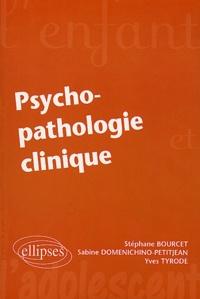 Stéphane Bourcet et Sabine Domenichino-Petitjean - Psychopathologie clinique.