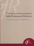 Stéphane Bourdin et Vincenzo D'Ercole - I Vestini e il loro territorio dalla Preistoria al Medioevo.
