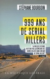 Stéphane Bourgoin - 999 ans de serial killers.