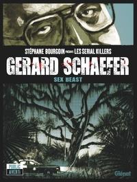 Stéphane Bourgoin et  Jdmorvan - Gerard Schaefer - Sex Beast.