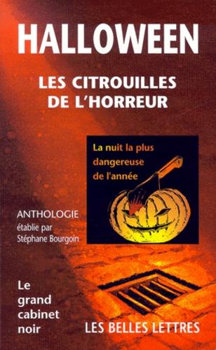 Stéphane Bourgoin et  Collectif - Halloween - Les citrouilles de l'horreur.