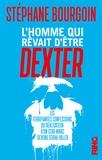 Stéphane Bourgoin - L'homme qui rêvait d'être Dexter - Les terrifiantes confessions du réalisateur d'un Star Wars devenu serial killer.