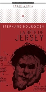 Stéphane Bourgoin - La bête de Jersey.