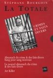 Stéphane Bourgoin - La Totale, Crimes et faits divers - 3 volumes : Almanach du crime & des faits divers, Sang pour sang nouveau ; Le nouvel almanach du crime & des faits divers ; Art killer.