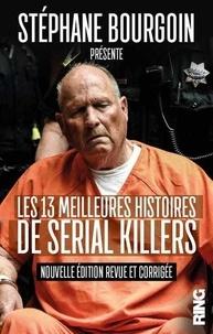 Stéphane Bourgoin - Les 13 meilleures histoires de serial killers.