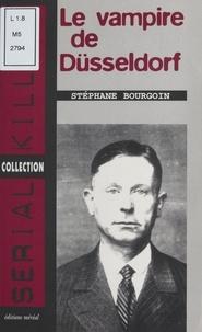 Stéphane Bourgoin - Les confessions du vampire de Düsseldorf.