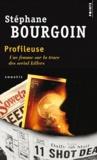 Stéphane Bourgoin - Profileuse - Une femme sur la trace des serial killers.
