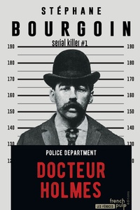 Stéphane Bourgoin - Serial Killer Tome 1 : Docteur Holmes.