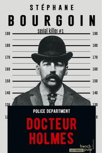 Serial Killer Tome 1 Docteur Holmes