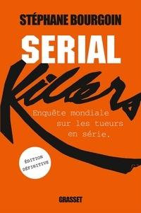 Serial killers - Enquête mondiale sur les tueurs en série.pdf