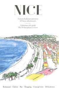 Stéphane Brasca et Loïc Alsina - Nice - Carnet d'adresses précieux, 69 lieux sélectionnés.