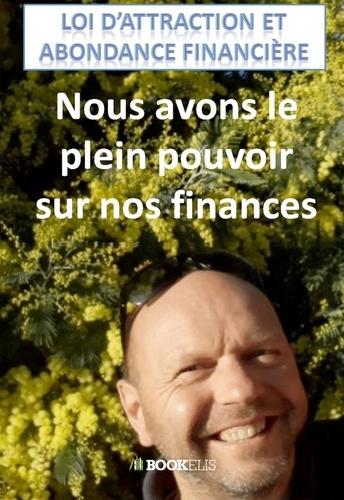 Stéphane Bride-Bonnot - Loi d'attraction et abondance financière - Nous avons le plein pouvoir sur nos finances.