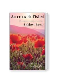 Stéphane Brisset - Au Coeur de l'infini - Un voyage magique vers soi.