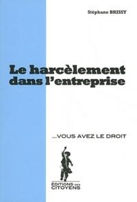 Stéphane Brissy - Le harcèlement dans l'entreprise.