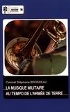 Stéphane Brosseau - La musique militaire au tempo de l'armée de terre.