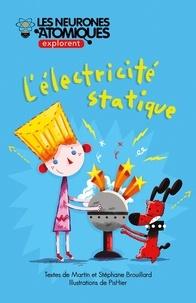 Stéphane Brouillard et Martin Brouillard - Les Neurones Atomiques explore  : Les Neurones Atomiques explorent l'électricité statique.