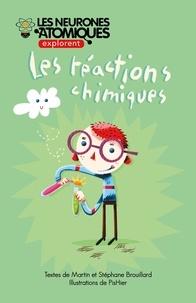 Stéphane Brouillard et Martin Brouillard - Les Neurones Atomiques explore  : Les Neurones Atomiques explorent les réactions chimiques.