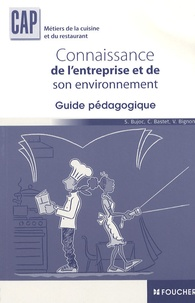 Stéphane Bujoc et Catherine Bastet - Connaissance de l'entreprise et de son environnement CAP - Guide pédagogique.