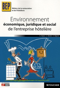 Stéphane Bujoc et Catherine Bastet - Environnement économique, juridique et sociale de l'entreprise hôtelière BEP.