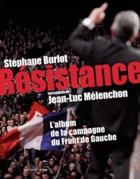 Stéphane Burlot - Résistance - L'album de la campagne du Front de Gauche.