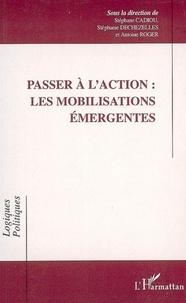 Stéphane Cadiou et Stéphanie Dechezelles - Passer à l'action : les mobilisations émergentes.