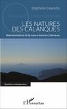 Stéphane Calandra - Les natures des calanques - Représentation de la nature dans les Calanques.