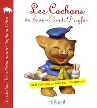 Stéphane Calvo - Les Cochons de Jean-Claude Dreyfus.