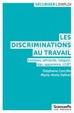 Stéphane Carcillo et Marie-Anne Valfort - Les discriminations au travail - Femmes, ethnicité, religion, âge, apparence, LGBT.