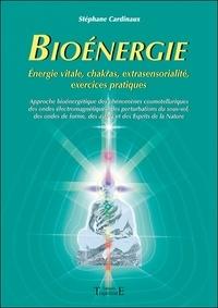 Stéphane Cardinaux - Bioénergie - Approche bioénergétique des phénomènes cosmotelluriques des ondes électromagnétiques, des perturbations du sous-sol des ondes de forme, des astres et des Esprits de la Nature.