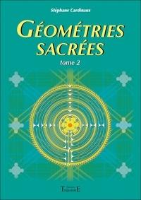 Stéphane Cardinaux - Géométries sacrées - Tome 2.