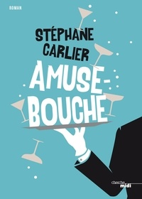 Stéphane Carlier - Amuse-bouche.