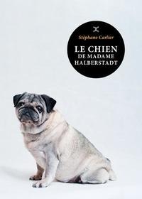 Stéphane Carlier - Le chien de madame Halberstadt.