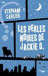Stéphane Carlier - Les perles noires de Jackie O..