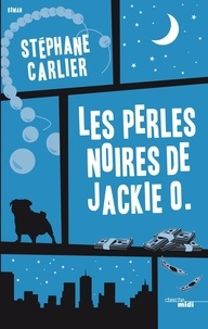 Stéphane Carlier - Les Perles noires de Jackie O. - extrait.