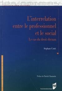 Stéphane Carré - L'interrelation entre le professionnel et le social - Le cas du droit rhénan.
