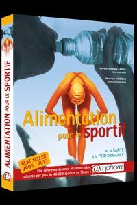 Stéphane Cascua et Véronique Rousseau - Alimentation pour le sportif - De la santé à la performance.