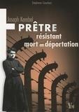 Stéphane Cauchois - Joseph Kerebel - Prêtre, résistant, mort en déportation.
