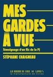 Stéphane Chaigneau - Mes gardes à vue.