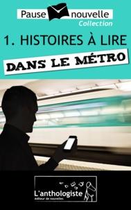 Stéphane Chamak et Max Obione - Histoires à lire dans le métro - 10 nouvelles, 10 auteurs - Pause-nouvelle t1.