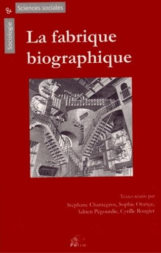 Stéphane Chantegros et Sophie Orange - La fabrique biographique.