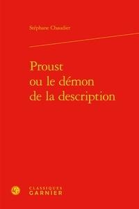 Stéphane Chaudier - Proust ou le démon de la description.