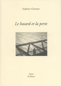 Stéphane Chaumet - Le hasard et la perte.